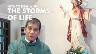 DEALING WITH THE STORMS OF LIFE | Homily by Fr. Weyms Sanchez SJ