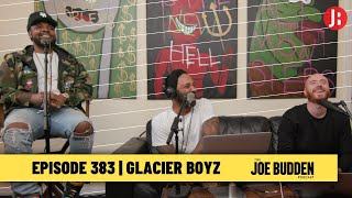 The Joe Budden Podcast Episode 383 | Glacier Boyz