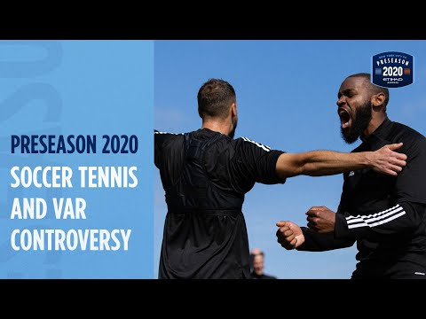 Soccer Tennis & VAR Controversy   PRESEASON 2020