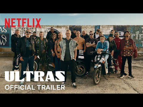 Ultras | Official Trailer | Netflix