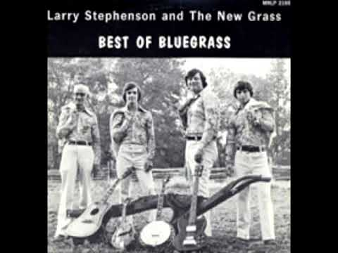 Best Of Bluegrass [1976] - Larry Stephenson & The New Grass