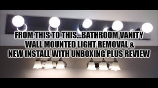 Bathroom Vanity Wall Mounted Light Removal & New Install & Unboxing Plus Review EL 3106046ch