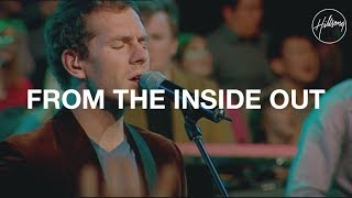 From the Inside Out - Hillsong Worship