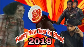 Happy new year ka bhoot 2019 SALAAM INDIA