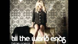 Britney Spears feat. Nicki Minaj & Ke$ha - Till The World Ends [NEW SONG 2011]