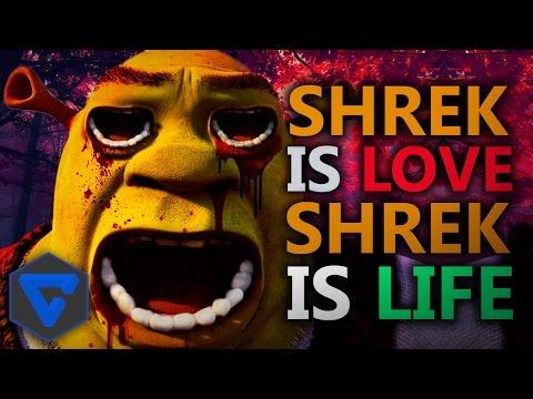 SHREK IS LOVE ... SHREK IS LIFE