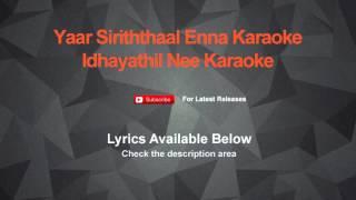 Yaar Siriththaal Enna Karaoke Idhayathil Nee Karaoke