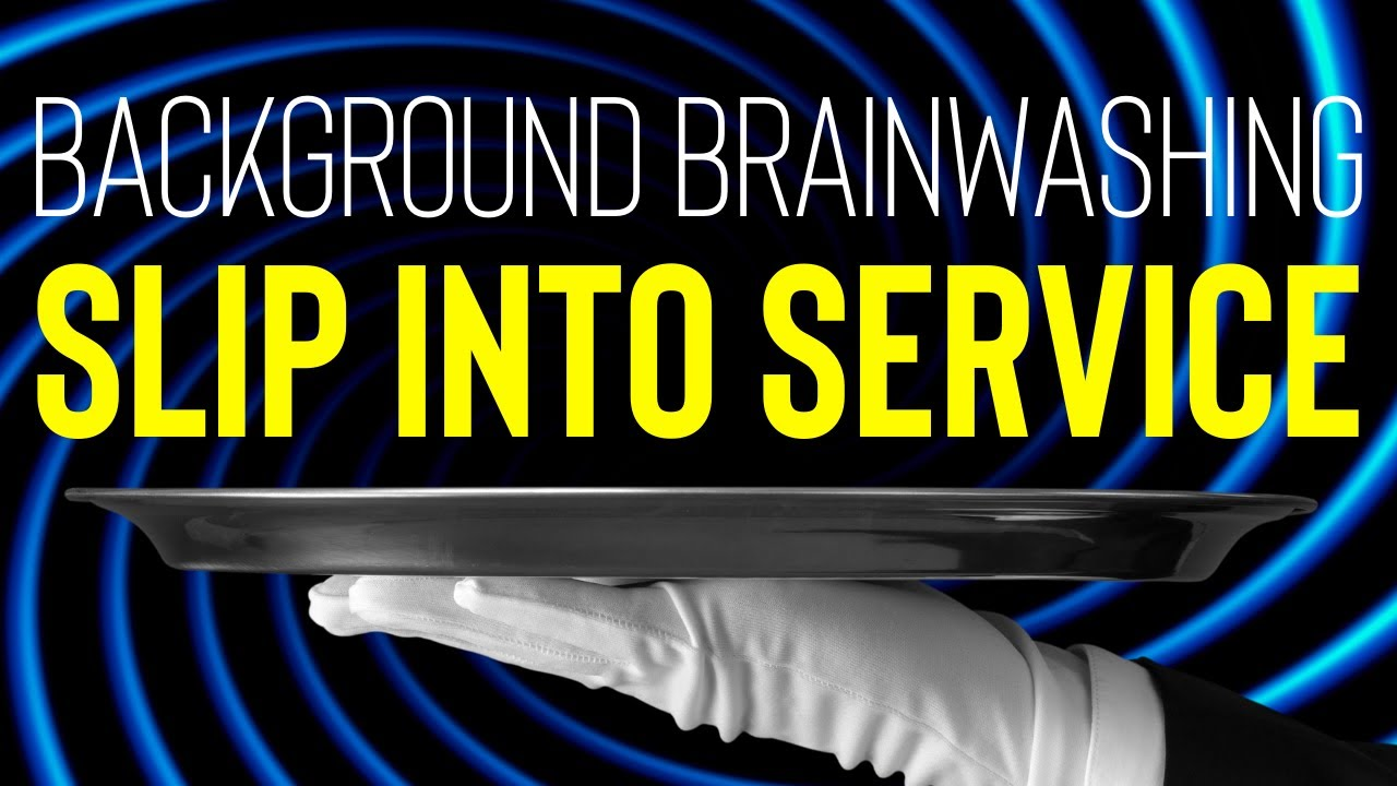 Background Brainwashing: Slip Into Service and Submission (45 Minute Loop)