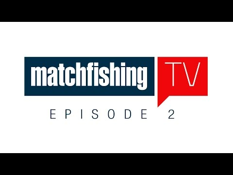 Match Fishing TV - Episode 2