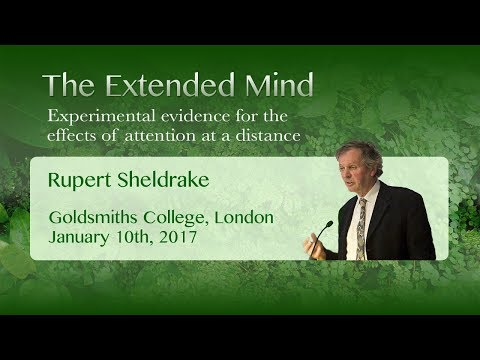 Rupert Sheldrake 2017, Goldsmiths, University of London: The Extended Mind