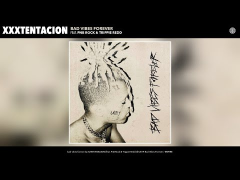 "XXXTentacion - New Song ""bad vibes forever"" Ft. PnB Rock & Trippie Redd"
