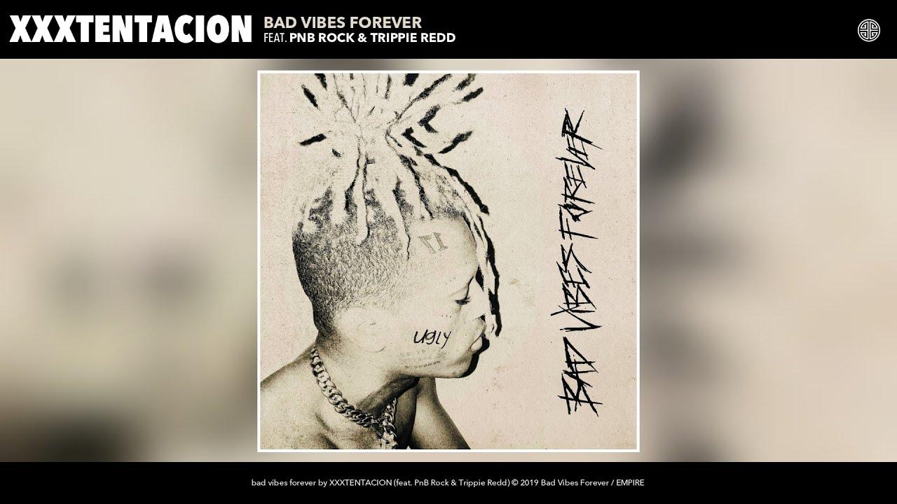 XXXTENTACION - bad vibes forever (Audio) (feat. PnB Rock & Trippie Redd)