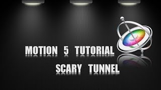 Apple Motion 5 Scary Tunnel Walk  Test