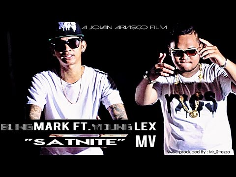 Bung Mark FT. Young Lex - SATNITE (OFFICIAL MUSIC VIDEO) REGGAETON
