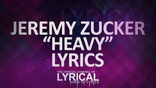 Jeremy Zucker - Heavy Lyrics
