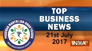 Top Business News | 21st July, 2017 | 05:00 PM - India TV
