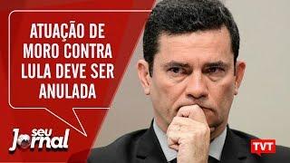 Atuação de Moro contra Lula deve ser anulada