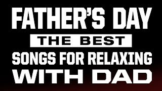 Father's Day! Acoustic Cover Songs for Hanging with Dad