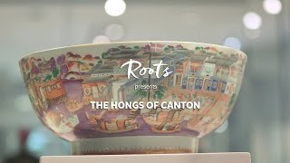 Roots.sg Presents: The Hongs of Canton