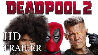 DEADPOOL 2 (2018) Red Band Trailer