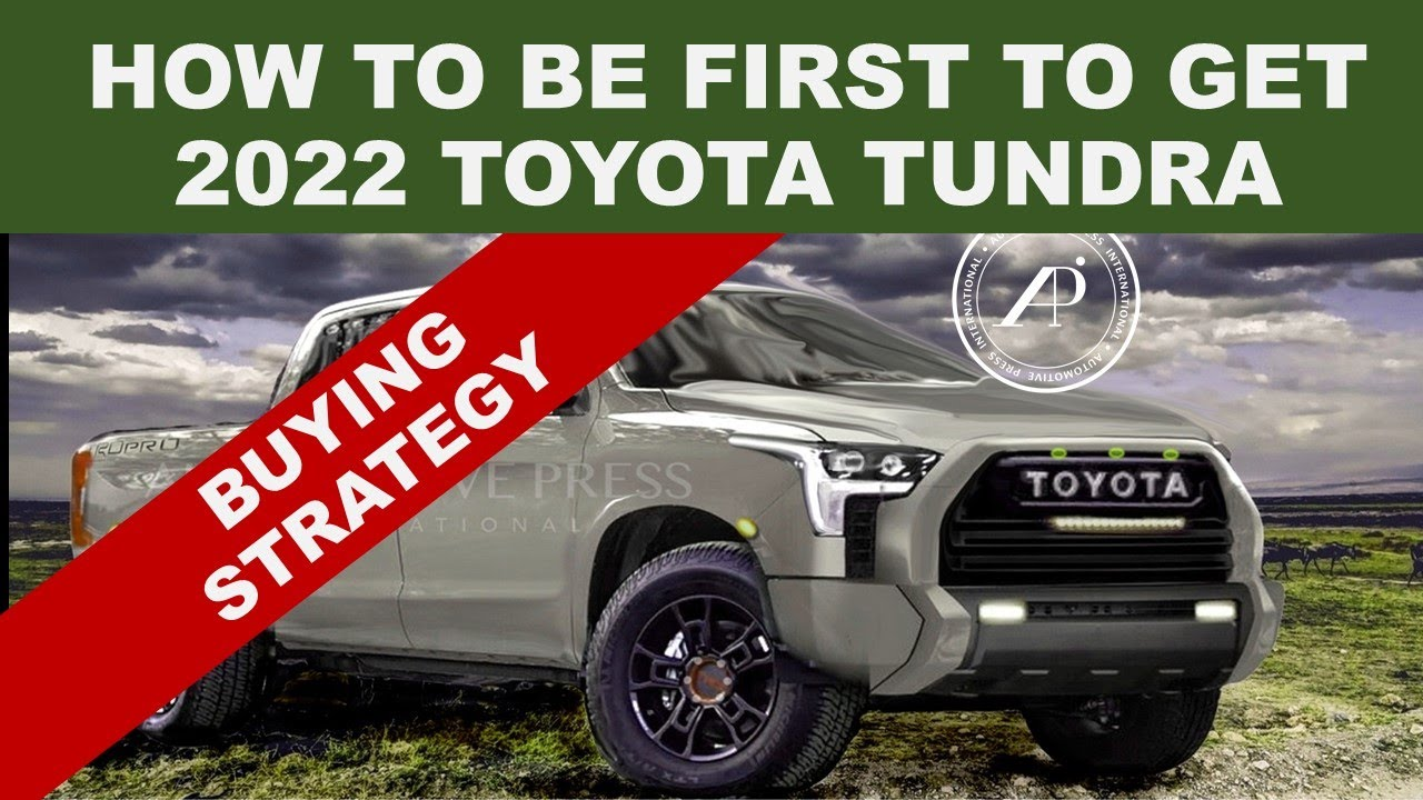 HOW TO BE ONE OF THE FIRSTS TO BUY 2022 TOYOTA TUNDRA - Engineer Explains Tundra Buying Strategy