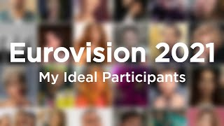 Eurovision 2021: My Ideal Participants