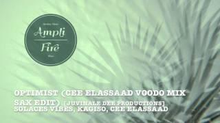 Solaces Vibes, Kagiso, Cee Elassaad - Optimist (Cee Elassaad Voodo Mix Sax Edit) [Juvinale Dee]