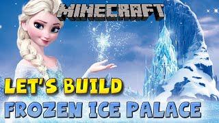 Let's Build - Elsa's Frozen Ice Palace