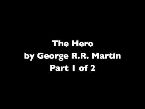 The Hero by George R.R. Martin Part 1 of 2
