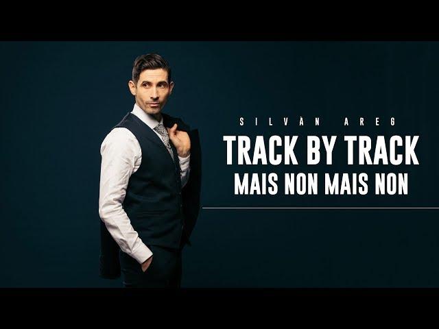 Silvàn Areg - Mais non mais non (Track by track)