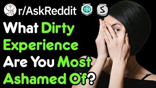 Cover images What DIRTY Experience Are You Ashamed Of? (Reddit Stories r/AskReddit)