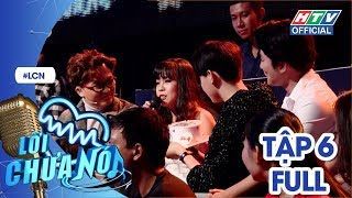 LỜI CHƯA NÓI | Hương Giang Idol cảm động khi Hoàng chia sẻ về giới tính thật | LCN #6 FULL