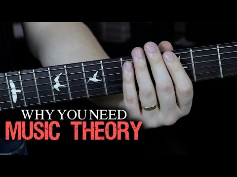 Why You Need Music Theory