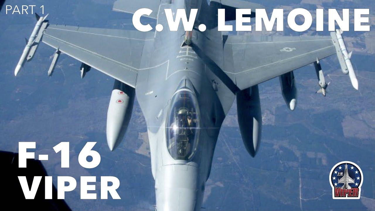 F-16C Viper Interview | C.W. Lemoine AKA Mover (Part 1)