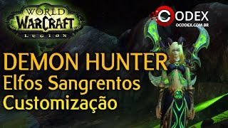 Legion: Demon Hunter Elfos Sangrentos: Customização (World of Warcraft Legion BETA)