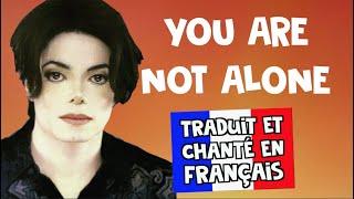 Michael Jackson - You are not alone (traduction en francais) COVER