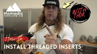 INSTALLING THREADED INSERTS (with Thor)