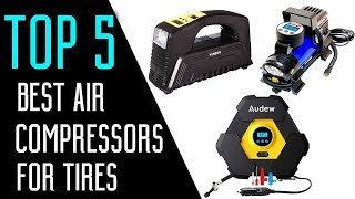 Best Air Compressors for Tires in 2018 - You Can Buy Now On Amazon