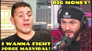 """I talked to Nick Diaz & he's got the fire back, """"The biggest money fight is Conor McGregor""""-Masvidal"""