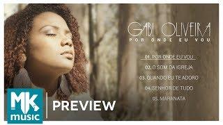 Gabi Oliveira - Preview Exclusivo do EP Por Onde Eu Vou - NOVEMBRO 2017