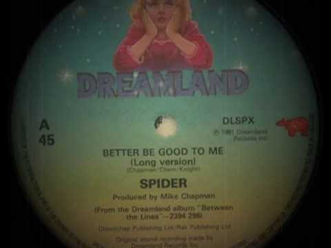 Spider - Better Be Good To Me (Long Version)