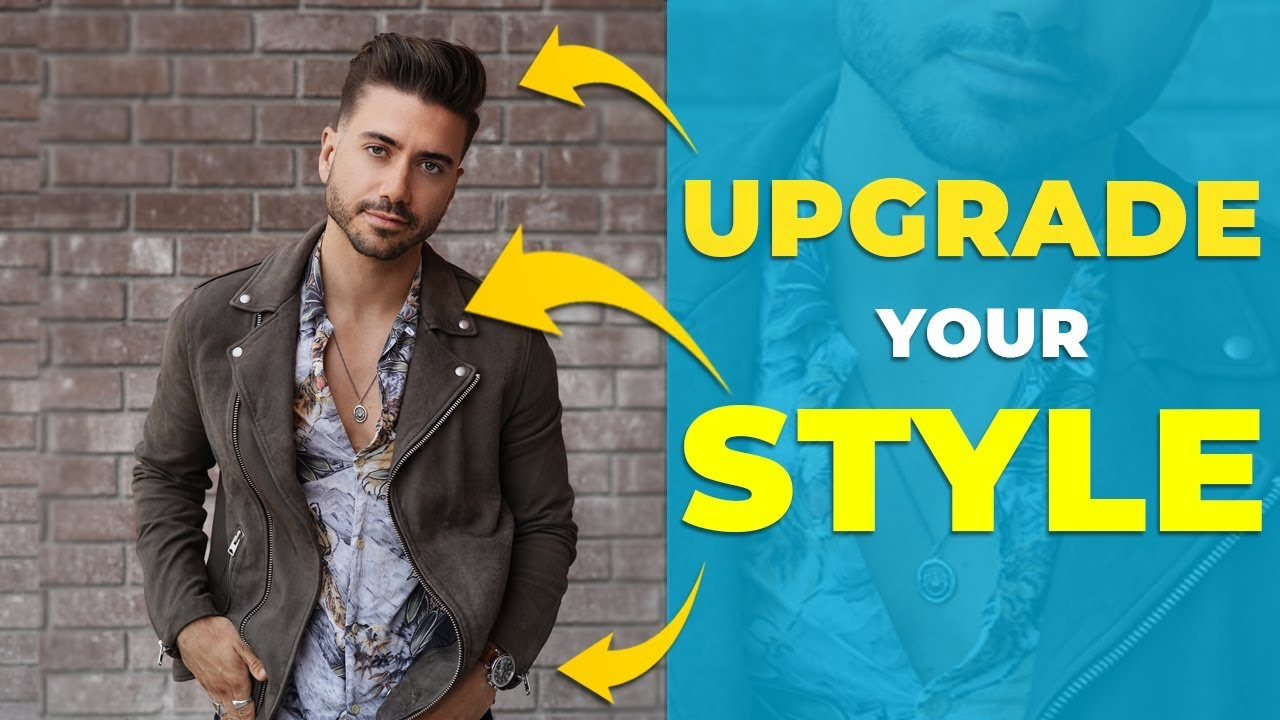 7 EASY Ways To Upgrade Your Style
