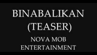 Repeat youtube video NOVA MOB BINABALIKAN - SILENT,REITED.1,KRAZIE.UNO,LIMITADO & JANNA OF ITINALAGA