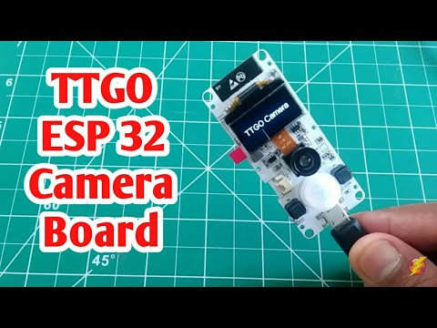 TTGO ESP32 Camera Board | Getting Started with TTGO ESP 32 Cam board and  Review