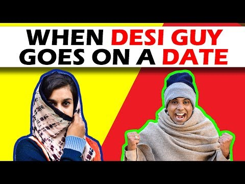 WHEN DESI GUY GOES ON A DATE | The...