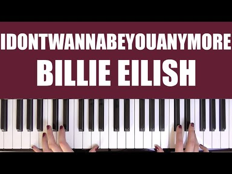 HOW TO PLAY: IDONTWANNABEYOUANYMORE - BILLIE EILISH