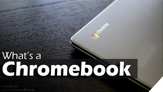 What is a Chromebook - Explained