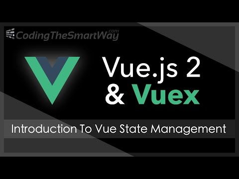 Vue.js 2 State Management With Vuex - Introduction