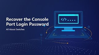 HUAWEI S Series Switch-Restore the Console Port Login Password