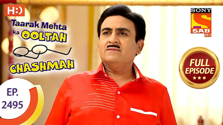 Taarak Mehta Ka Ooltah Chashmah - Ep 2495 - Full Episode - 22nd June, 2018